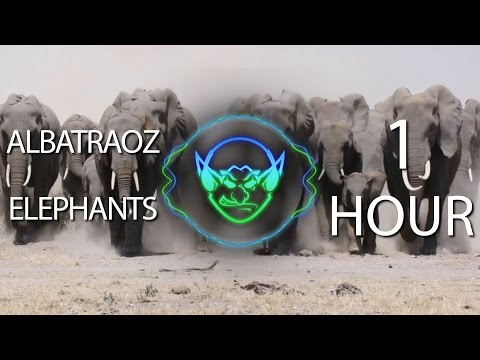 Albatraoz Elephants (Goblin Mashup) 【1 HOUR】