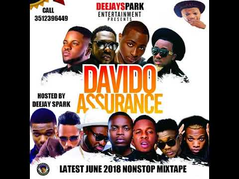 LATEST JUNE 2018 NAIJA NONSTOP ASSURANCE AFRO POP MIX{SUMMER MIX} DEEJAY SPARK