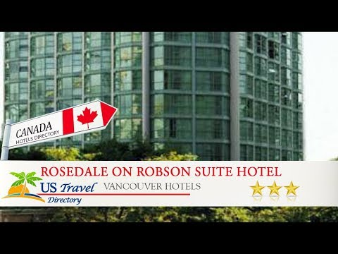 Rosedale On Robson Suite Hotel - Vancouver Hotels, Canada