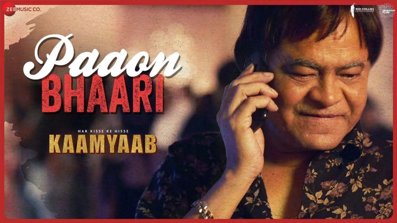 Download Paaon Bhaari | Official Song | Har Kisse Ke Hisse Kaamyaab | Sanjay Mishra | Ash King