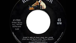1962 HITS ARCHIVE: Can't Help Falling In Love - Elvis Presley (a #2 record)