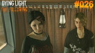 DYING LIGHT THE FOLLOWING #026 - ♥ Ezgi ist lesbisch?! Oder?♥  | Let's Play Dying Light (Deutsch)