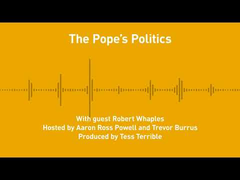 Free Thoughts, Ep. 227: The Pope's Politics (with Robert Whaples)
