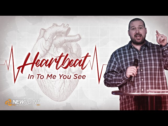 In To Me You See | Heartbeat [ New Point Church ]