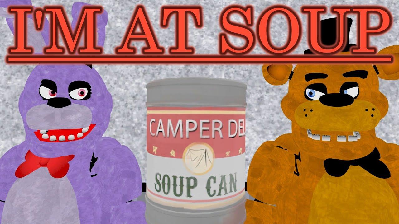 [FNAF/SFM] I'm at Soup - MEME Week Ep.5 - YouTube