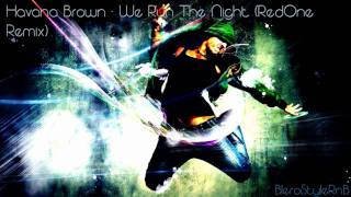Havana Brown - We Run The Night (RedOne Remix) NEW 2011