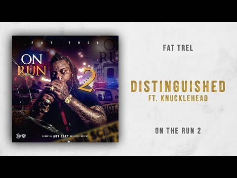 Fat Trel - Distiguished Ft. Knucklehead (On The Run 2) Mp3