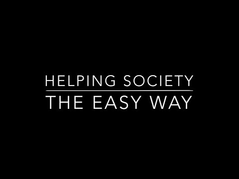 Helping Society The Easy Way