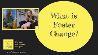 Introducing Foster Change