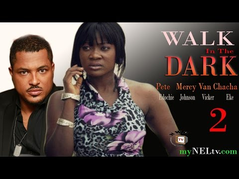 WALK IN THE DARK  2  -   Nigerian Nollywood movie