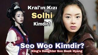 Kralın Kızı Solhi Kimdir? (Seo Woo)