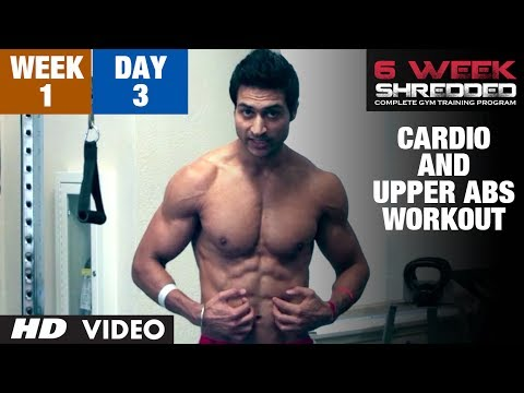 Week 1: Day 3 - Cardio and Upper Abs Workout | Guru Mann 6 Week Shredded Program
