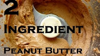 Super Simple 2 Ingredient Peanut Butter *all Natural*