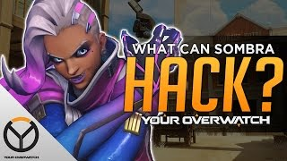 Overwatch: Everything Sombra CAN & CAN