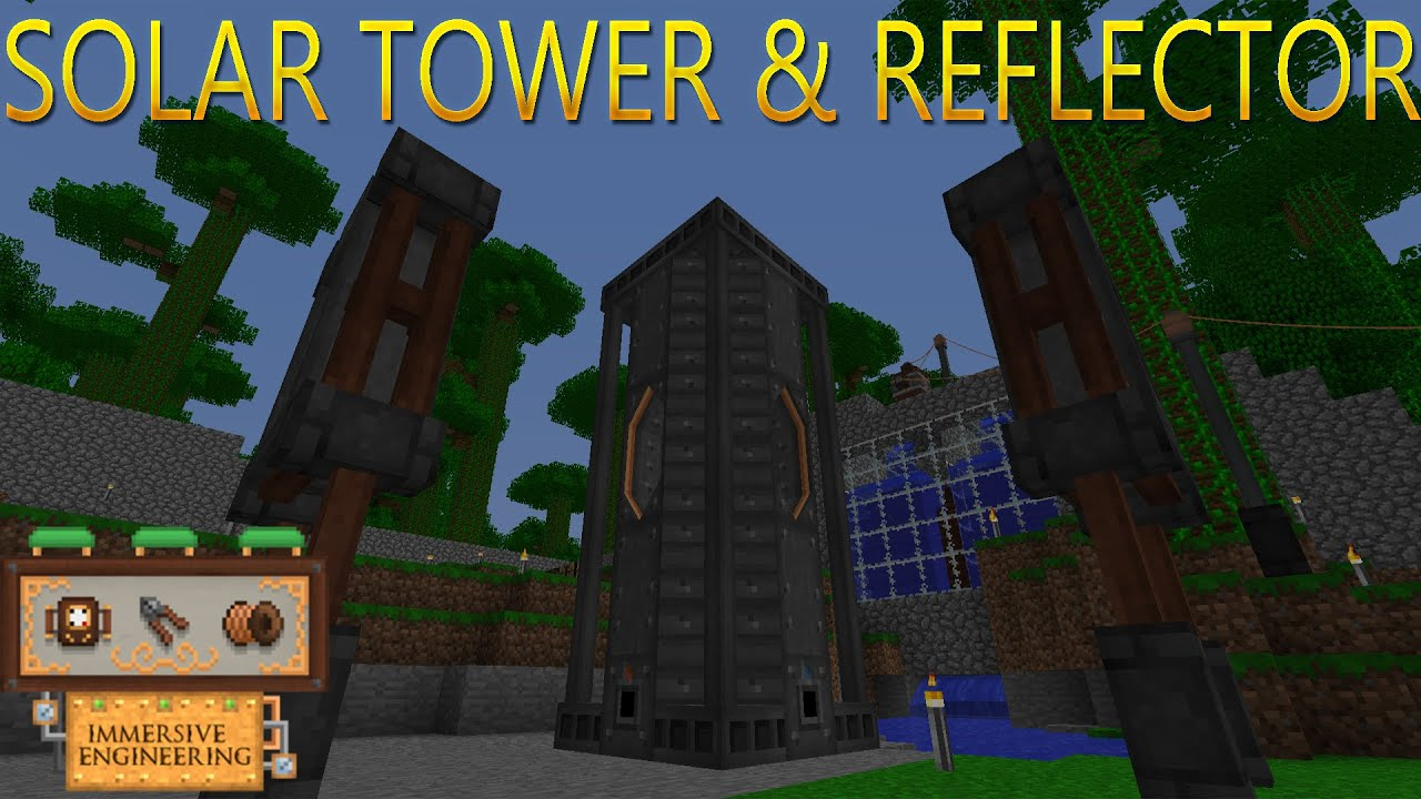 Solar Tower & Solar Reflector - Immersive Tech 1.12.2 (Immersive Engineering 1.12.2 Addon)