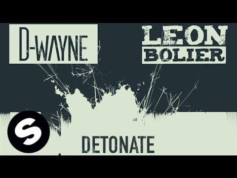 D-wayne & Leon Bolier - Detonate (Original...