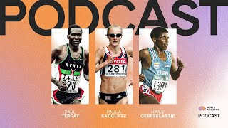 Haile Gebrselassie, Paul Tergat and Paula Radcliffe | Distance Running Podcast Special