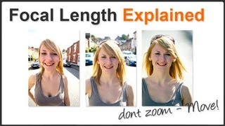 Don't zoom - MOVE! Focal Length Explained