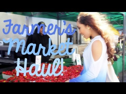 Come with me to the Farmer's Market! Food Haul!