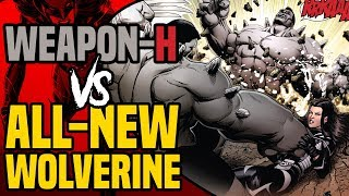 Weapon H Hulk ( Batch H ) vs All-New Wolverine and Old Man Logan