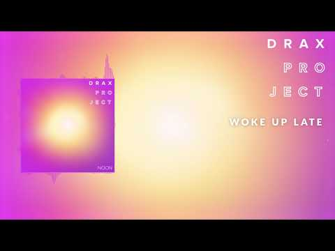 Drax Project - Woke Up Late [Official Audio]