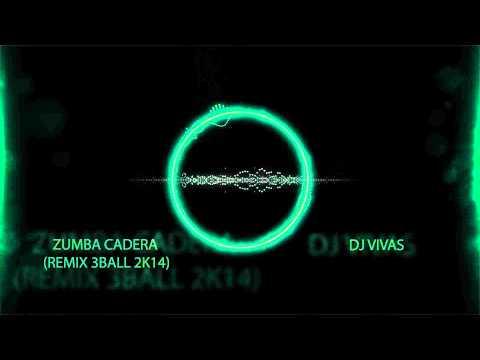 ZUMBA CADERA (REMIX 3BALL 2K14) - DJ VIVAS