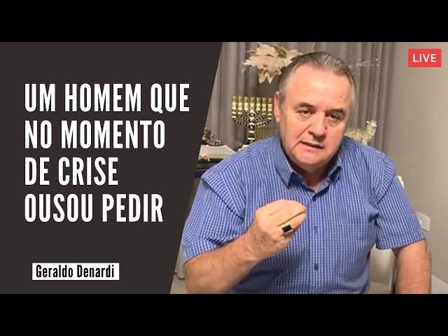 Um homem que no momento de crise ousou pedir - Ap. Denardi - Live 22/03