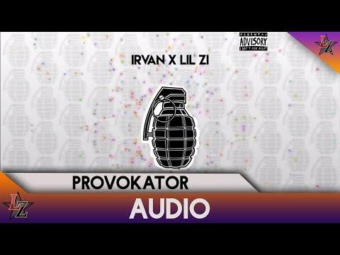 IRVAN - Provokator (Ft.LIL ZI)