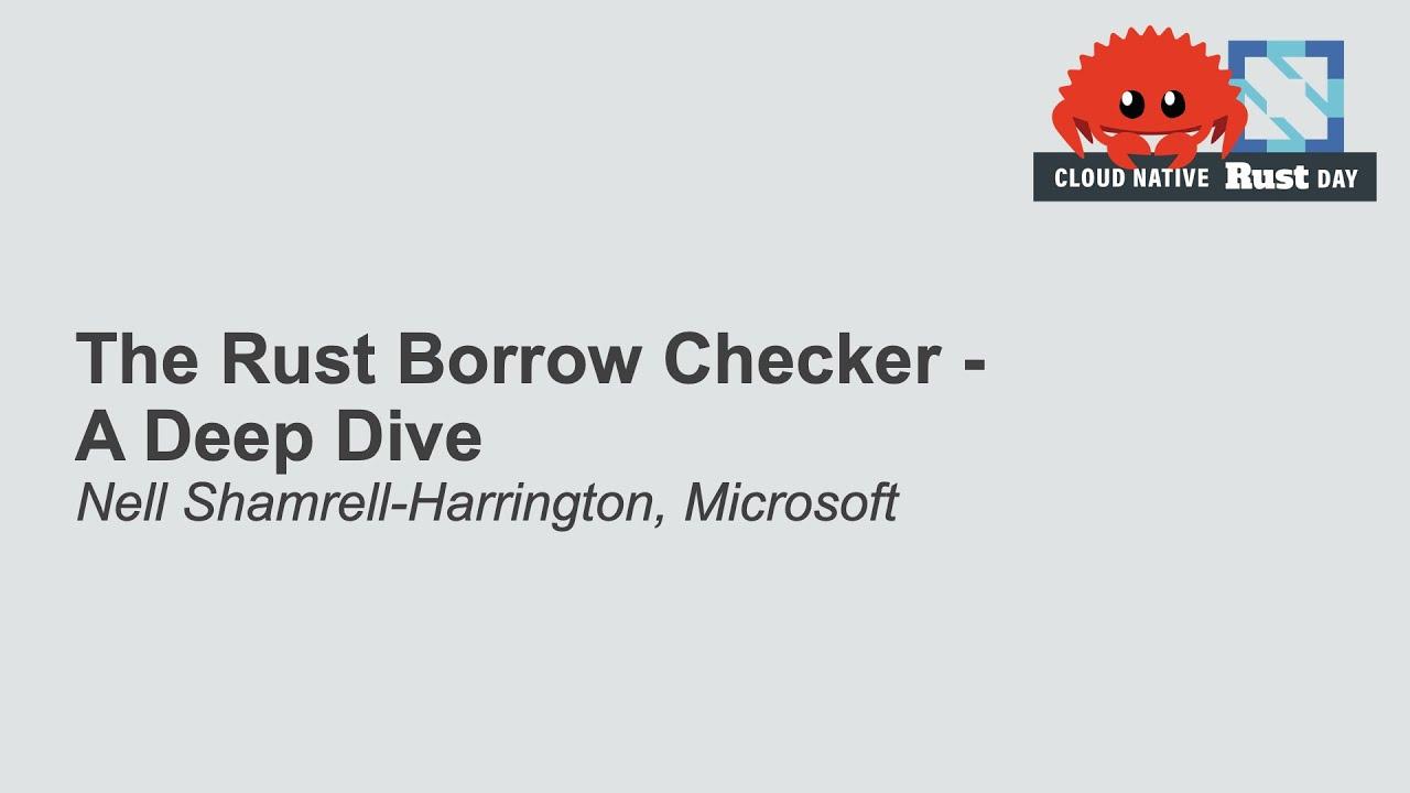 The Rust Borrow Checker - A Deep Dive - Nell Shamrell-Harrington, Microsoft