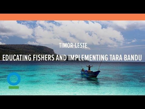 Timor-Leste: Educating Fishers and Implementing Tara Bandu