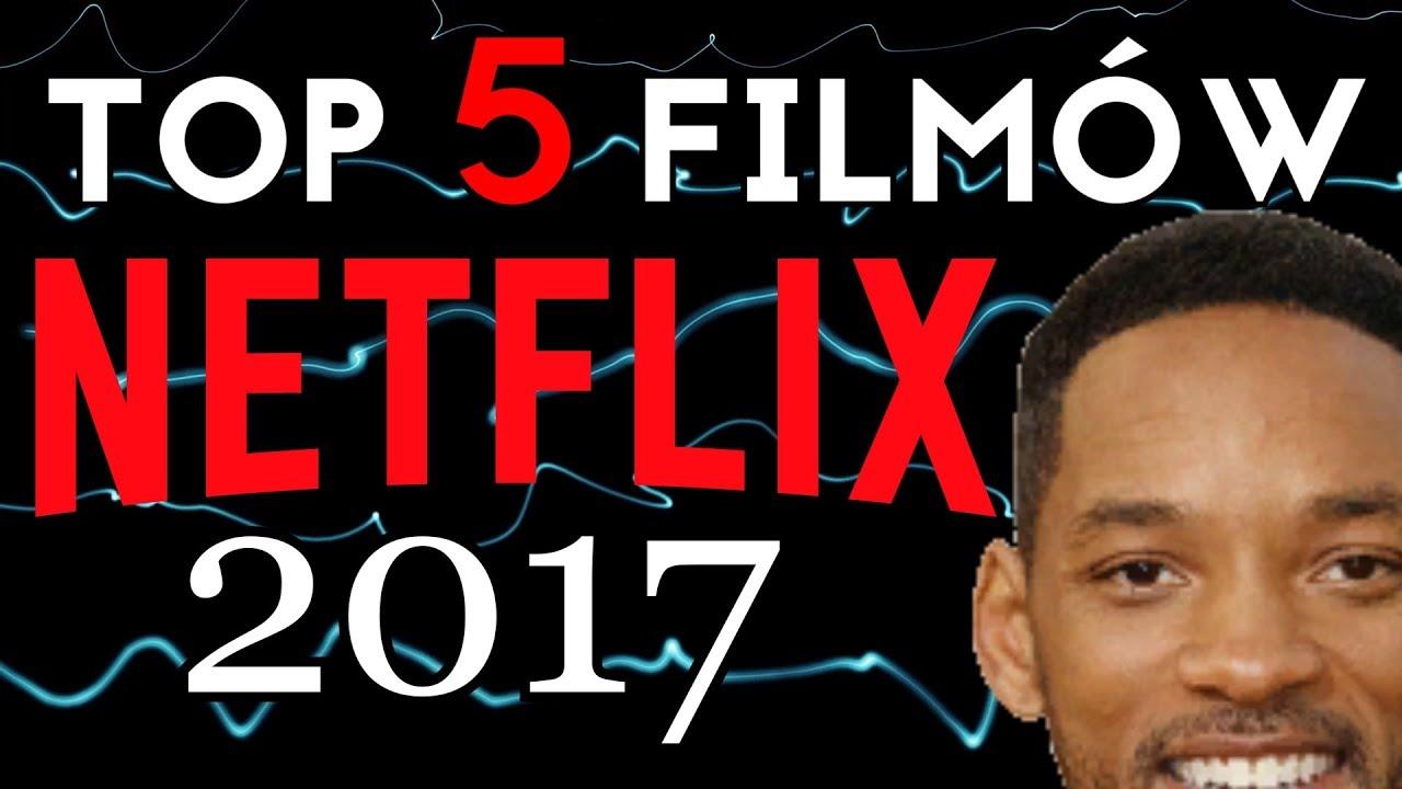 Najlepsze filmy Netfliksa 2017