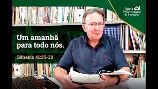 Um amanhã para todos nós | Mensagem de Fé e Paz | Igreja Presbiteriana do Boqueirão