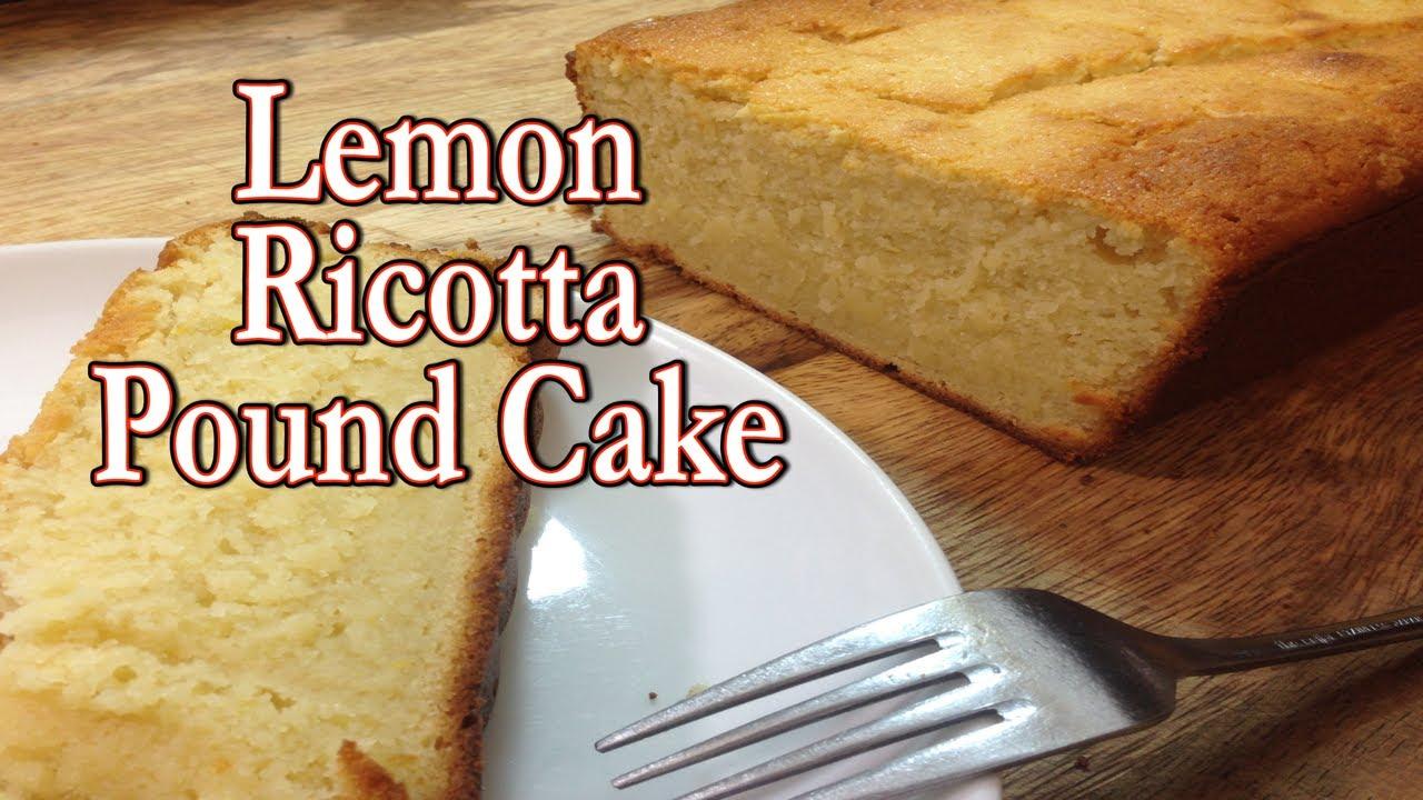 Lemon Ricotta Pound Cake Youtube