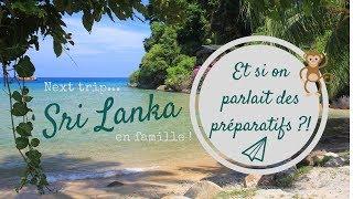 Préparatifs pour partir au Sri Lanka !
