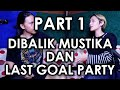 SAWALA - MUSTIKA KAMAL ex LAST GOAL! PARTY Part 1