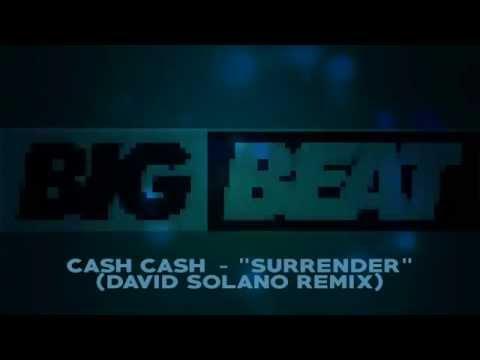 Cash Cash - Surrender (David Solano Remix)
