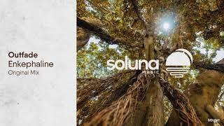 Outfade - Enkephaline [Soluna Music]
