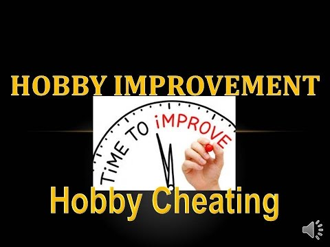 Hobby Cheating 65 - Hobby Improvement and Progression