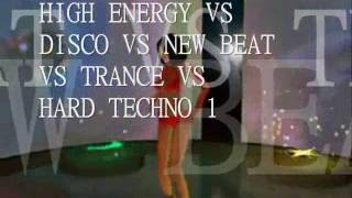HIGH ENERGY VS DISCO VS NEW BEAT VS TRANCE VS HARD TECHNO 1