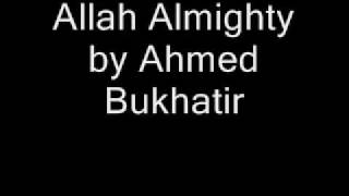 Allah Almighty by Ahmed Bukhatir