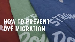 How to Prevent Dye Migration