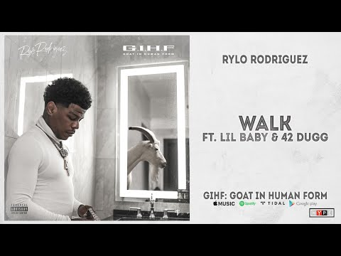 "Rylo Rodriguez – ""Walk"" Ft. Lil Baby & 42 Dugg (GIHF: Goat In Human Form)"