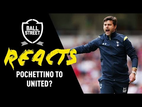 POCHETTINO TO MAN UNITED? | BALL STREET REACTS