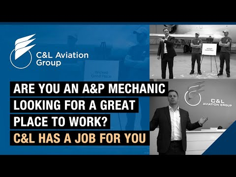 Are you an A&P Mechanic looking for a great place to work? C&L has a job for you.