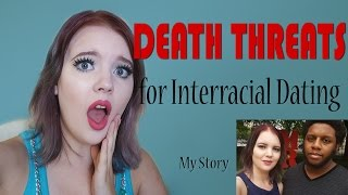 Death Threats for Interracial Dating!!!!! (My Story)