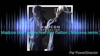 Madcon- don't worry feat Ray Dalton (Matoma remix)