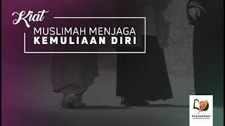 Kiat Muslimah Dalam Menjaga Kemuliaan Diri