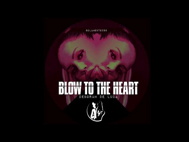 BLOW TO THE HEART - Deborah De Luca