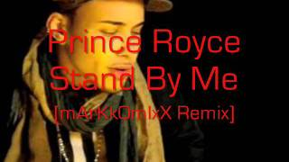 Prince Royce - Stand By Me [mArKkOmIxX Remix Edit]