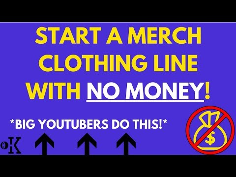 How to Start Your Own Clothing Line with NO MONEY (2017) - Sell Branded Merchandise